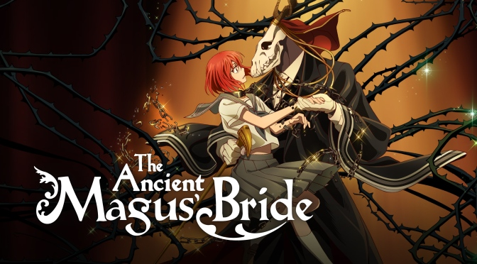 Ancient Magus Bride – Anime Review
